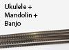 Ukulele + Mandolin + Banjo